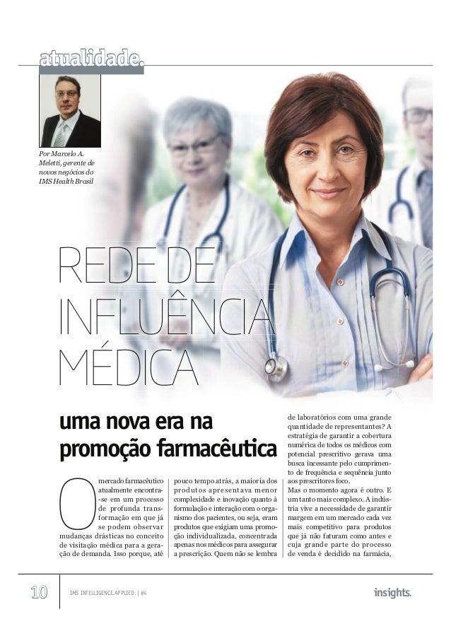 IMS INTELLIGENCE.APPLIED. | #4 10 insights. uma nova era na promoção farmacêutica Por Marcelo A. Meletti, gerente de novos...