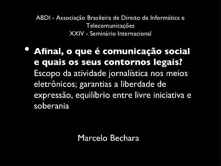ABDI - Associação Brasileira de Direito de Informática e                  Telecomunicações           XXIV - Seminário Inte...