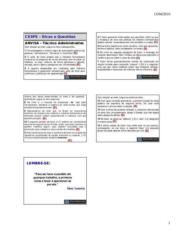 11/04/2010 1 Com relação ao texto, julgue os itens subsequentes. 11 Foi empregada a mesma regra de acentuação gráfica nas ...