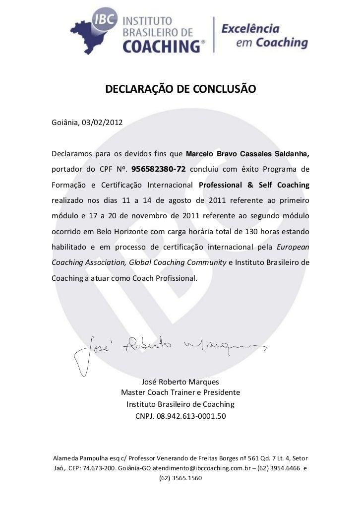 DECLARAÇÃO DE CONCLUSÃOGoiânia, 03/02/2012Declaramos para os devidos fins que Marcelo Bravo Cassales Saldanha,portador do ...