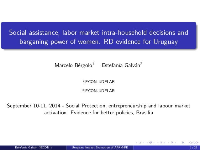 Social assistance, labor market intra-household decisions and  barganing power of women. RD evidence for Uruguay  Marcelo ...