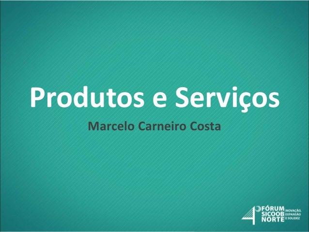 Produtos e Serviços Marcelo Carneiro Costa