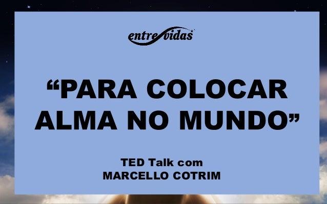 TED Talk com MARCELLO COTRIM