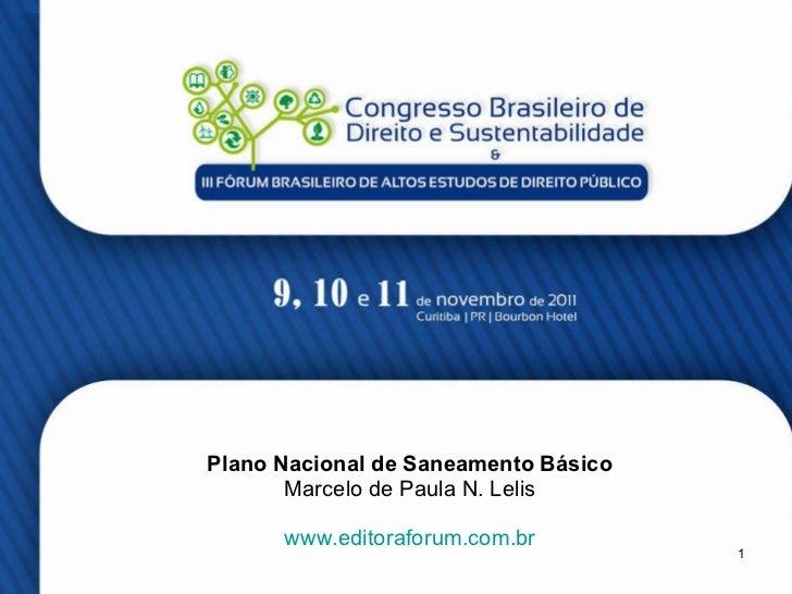 Plano Nacional de Saneamento Básico Marcelo de Paula N. Lelis www.editoraforum.com.br