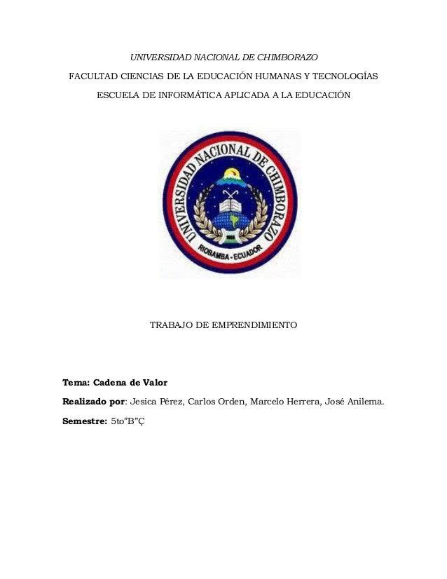 UNIVERSIDAD NACIONAL DE CHIMBORAZO FACULTAD CIENCIAS DE LA EDUCACIÓN HUMANAS Y TECNOLOGÍAS ESCUELA DE INFORMÁTICA APLICADA...