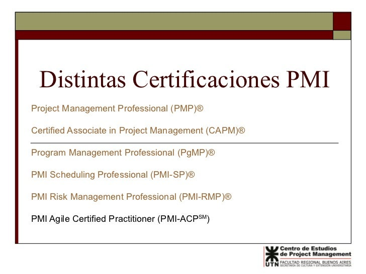 Distintas Certificaciones PMI Project Management Professional (PMP)® Certified Associate in Project Management (CAPM)®   P...