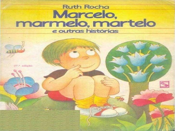 Ruth RochaMarcelo, marmelo, martelo    e outras histórias