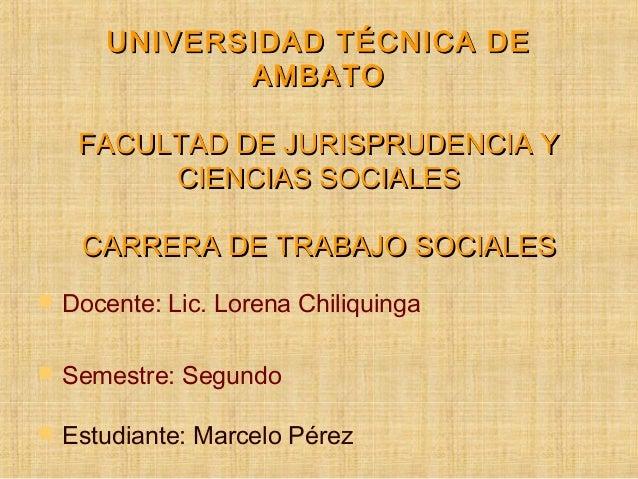 UNIVERSIDAD TÉCNICA DEUNIVERSIDAD TÉCNICA DE AMBATOAMBATO FACULTAD DE JURISPRUDENCIA YFACULTAD DE JURISPRUDENCIA Y CIENCIA...