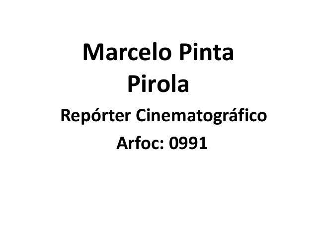 Marcelo Pinta Pirola Repórter Cinematográfico Arfoc: 0991