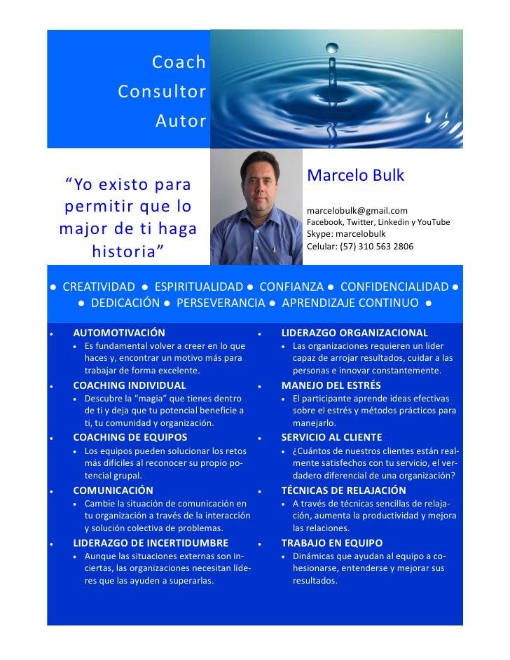 """Coach               Consultor                  Autor    """"Yo existo para                                            Marcelo..."""