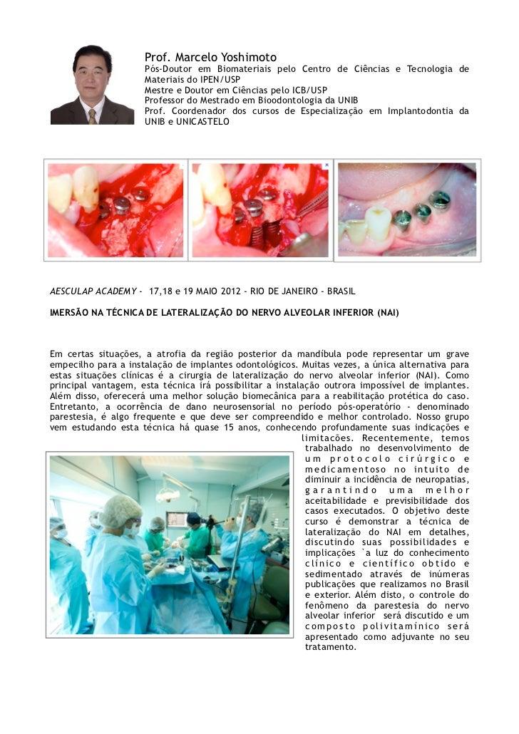Prof. Marcelo Yoshimoto                     Pós-Doutor em Biomateriais pelo Centro de Ciências e Tecnologia de            ...