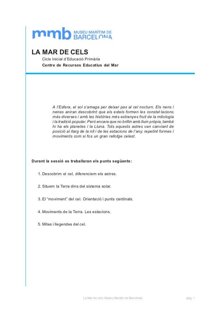 LA MAR DE CELS     Cicle Inicial d'Educació Primària     Centre de Recursos Educatius del Mar           A l'Esfera, el sol...
