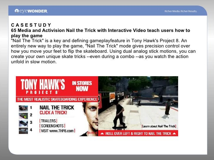 """C A S E S T U D Y 65 Media and Activision Nail the Trick with Interactive Video teach users how to play the game """"Nai..."""