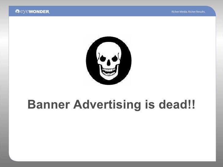 Banner Advertising is dead!!