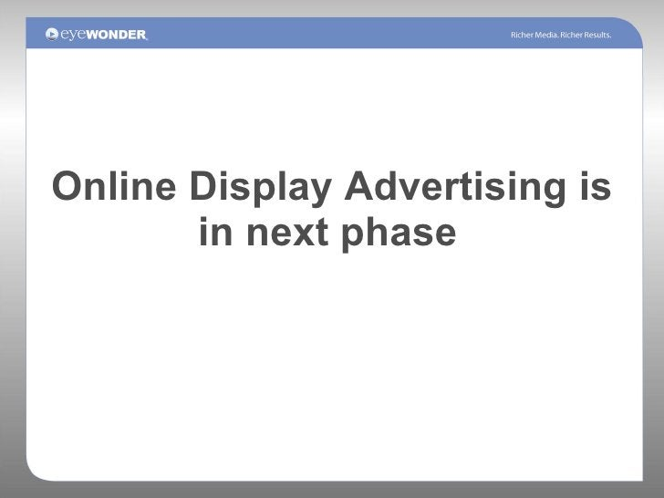 Online Display Advertising is in next phase