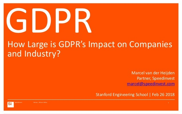 Speedinvest Vienna | Silicon Valley GDPRHow Large is GDPR's Impact on Companies and Industry? Marcel van der Heijden Partn...