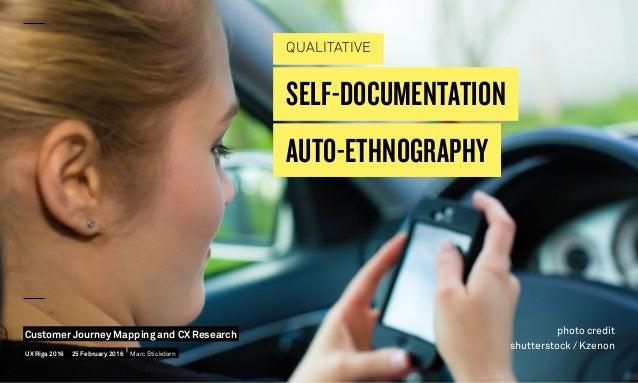 photo credit shutterstock / Kzenon SELF-DOCUMENTATION QUALITATIVE AUTO-ETHNOGRAPHY UX Riga 2016 Customer Journey Mapping a...