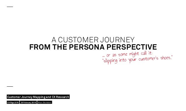 """A CUSTOMER JOURNEY FROM THE PERSONA PERSPECTIVE … or as some might call it: """"slipping into your customer's shoes."""" UX Riga..."""