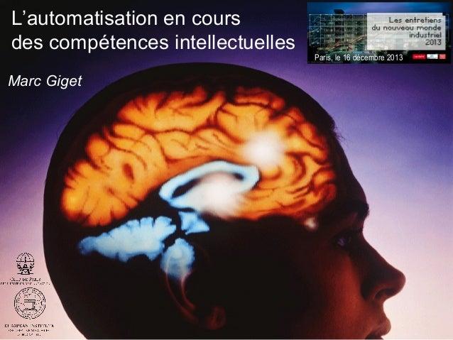 L'automatisation en cours des compétences intellectuelles Marc Giget  Paris, le 16 décembre 2013