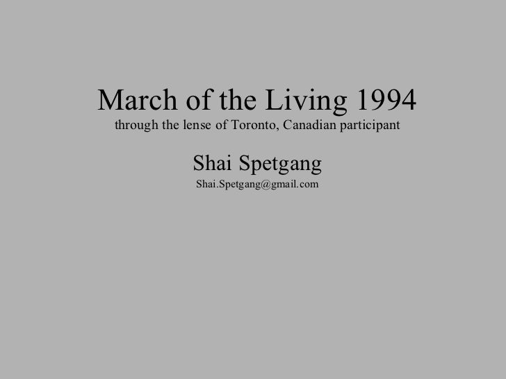 March of the Living 1994 through the lense of Toronto, Canadian participant Shai Spetgang [email_address]
