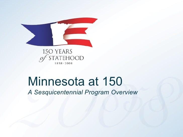 Minnesota at 150 A Sesquicentennial Program Overview