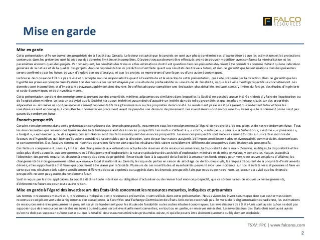 TSXV: FPC | www.falcores.com 2 CORPORATE SUMMARY Mise en garde Mise en garde Cette présentation offre un survol des propri...