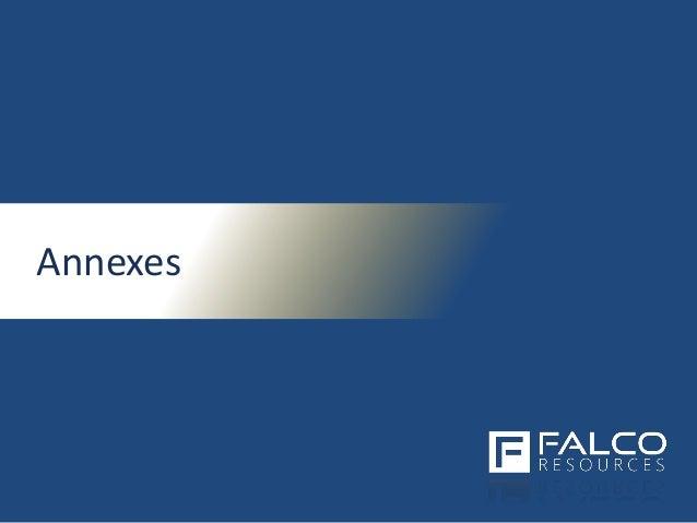 TSXV: FPC | www.falcores.com 23 Annexes