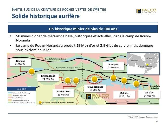 TSXV: FPC | www.falcores.com 4 Un historique minier de plus de 100 ans PARTIE SUD DE LA CEINTURE DE ROCHES VERTES DE L'ABI...