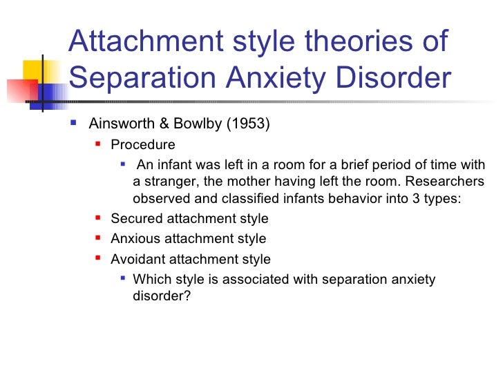 attachment and separation in adulthood Research on divorce and separation of attachment figures has styles to patterns of attachment behavior in adult attachment and divorce:.