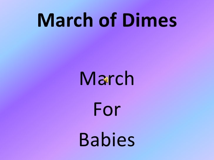 March of Dimes<br />March<br />For <br />Babies<br />