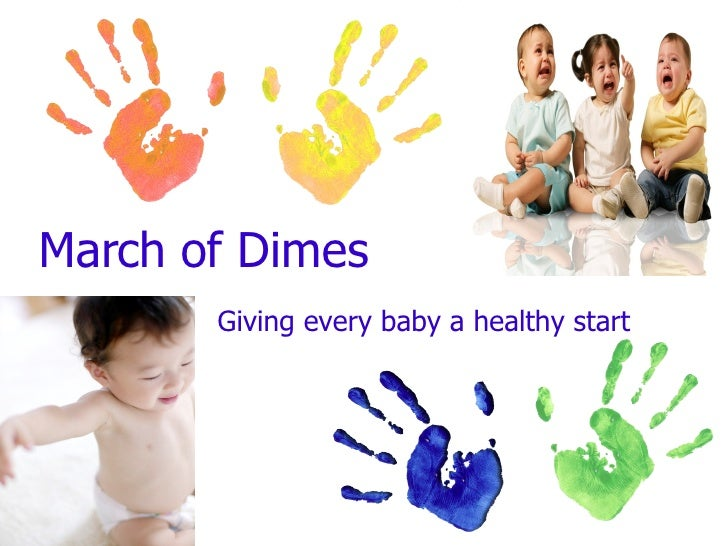 March of Dimes Giving every baby a healthy start