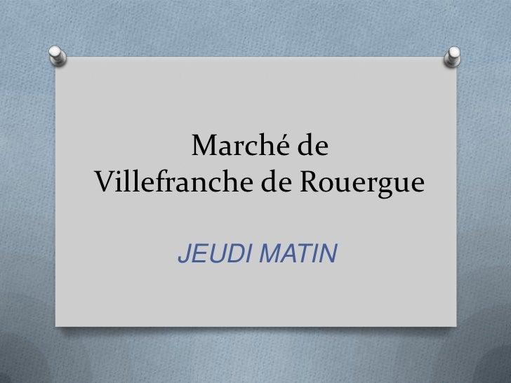 Marché de Villefranche de Rouergue<br />JEUDI MATIN<br />