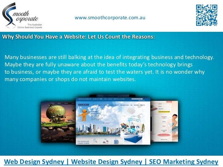 www.smoothcorporate.com.auWhy Should You Have a Website: Let Us Count the Reasons:Many businesses are still balking at the...