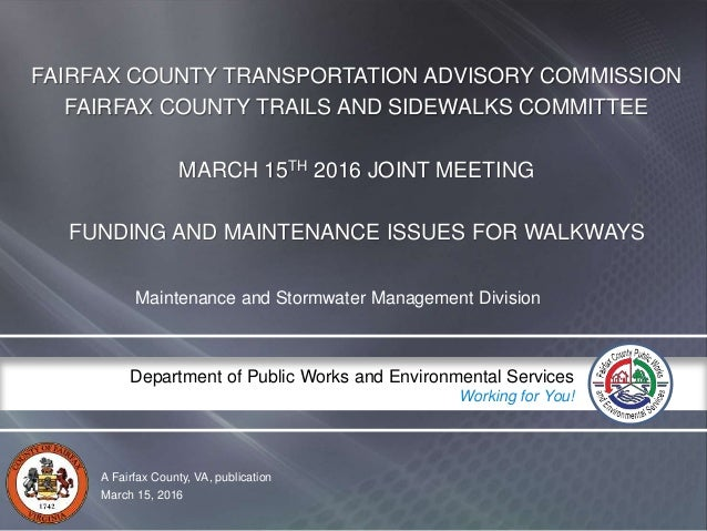A Fairfax County, VA, publication Department of Public Works and Environmental Services Working for You! FAIRFAX COUNTY TR...