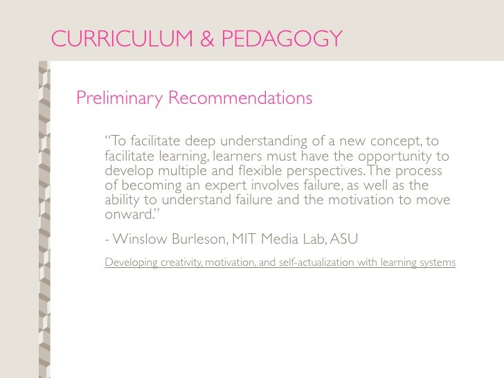 """CURRICULUM & PEDAGOGY   Preliminary Recommendations      """"To facilitate deep understanding of a new concept, to     facili..."""