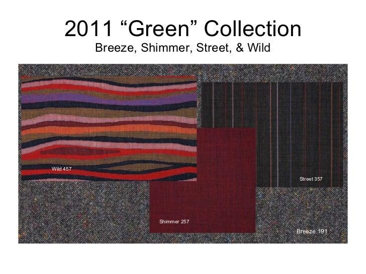 "2011 ""Green"" Collection Breeze, Shimmer, Street, & Wild Breeze 191 Street 357 Shimmer 257 Wild 457"