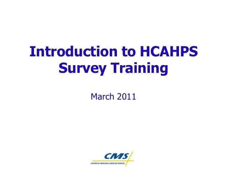 Introduction to HCAHPS    Survey Training        March 2011