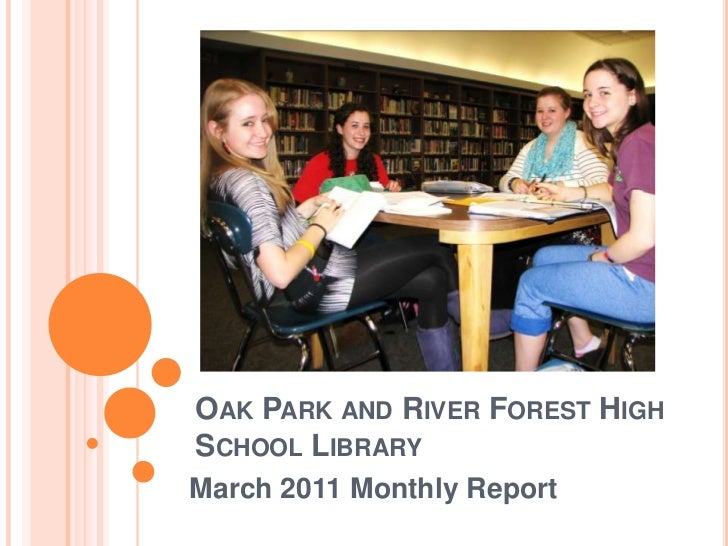 Oak Park and River Forest High School Library <br />March 2011 Monthly Report<br />