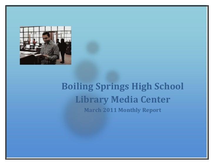 Boiling Springs High School Library Media CenterMarch 2011 Monthly Report 26384251739084<br />Boiling Springs High School ...