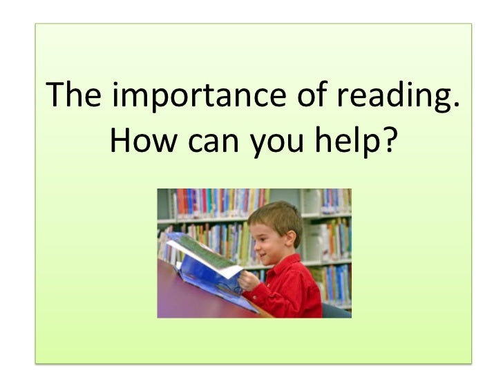The importance of reading.    How can you help?