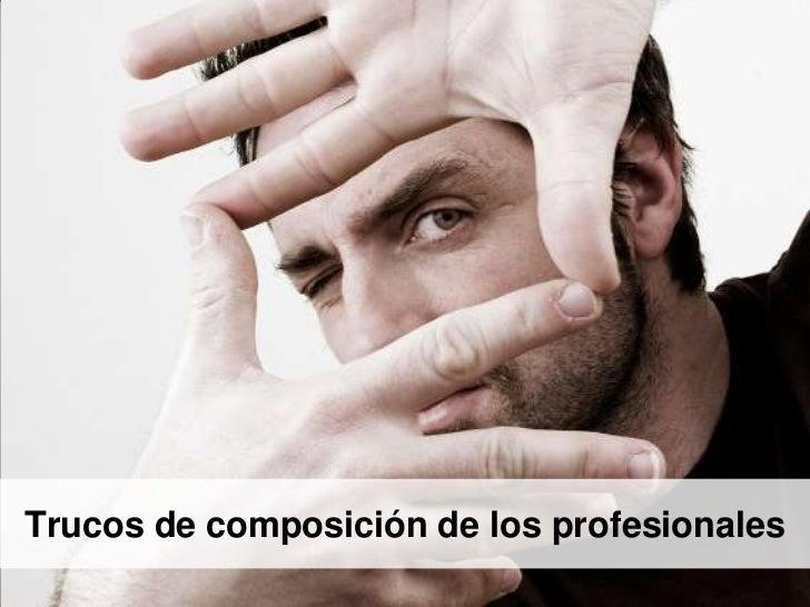 Trucos de composición de los profesionales