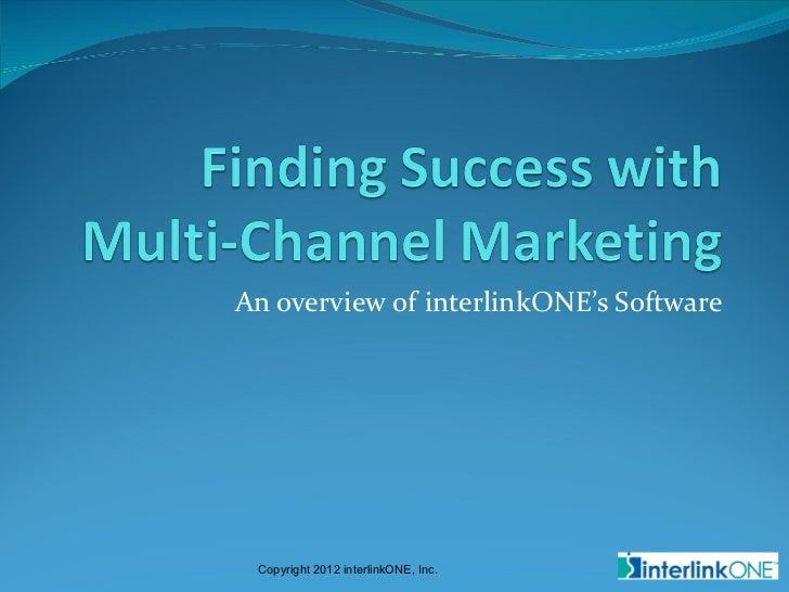 An overview of interlinkONE's Software Copyright 2012 interlinkONE, Inc.