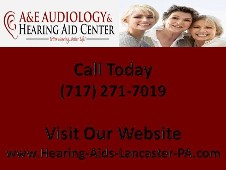 (717) 271-7019  www.Hearing-Aids-Lancaster-PA.com  How HearingAids Improve Your  Relationships