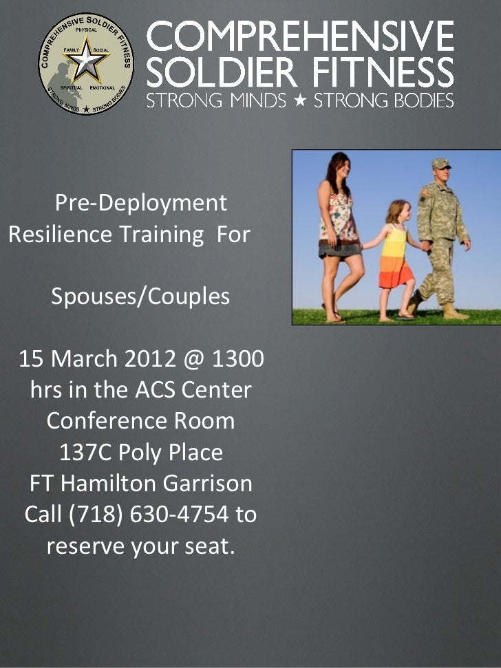 Pre-Deployment Resilience Training  For  Spouses/Couples 15 March 2012 @ 1300 hrs in the ACS Center Conference Room 137C P...