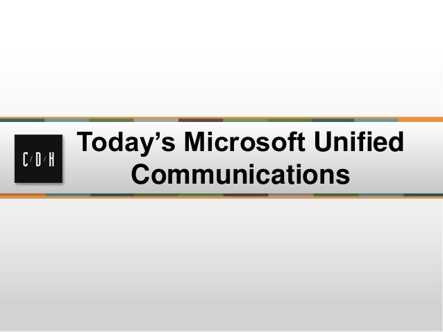 Today's Microsoft Unified   Communications