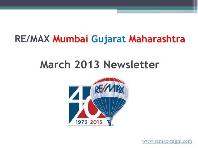 RE/MAX Mumbai Gujarat Maharashtra March 2013 Newsletter www.remax-mgm.com