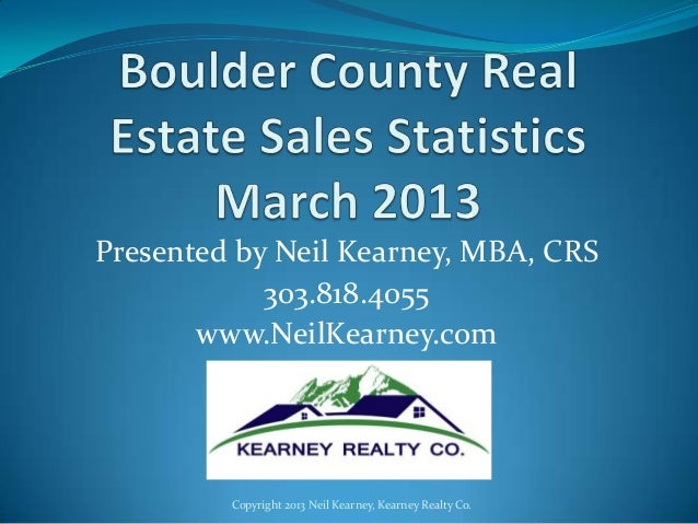 Presented by Neil Kearney, MBA, CRS            303.818.4055       www.NeilKearney.com         Copyright 2013 Neil Kearney,...