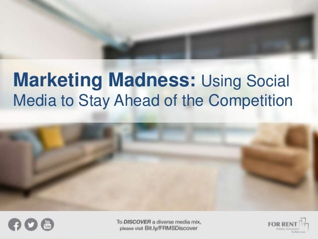Marketing Madness: Using Social Media to Stay Ahead of the Competition