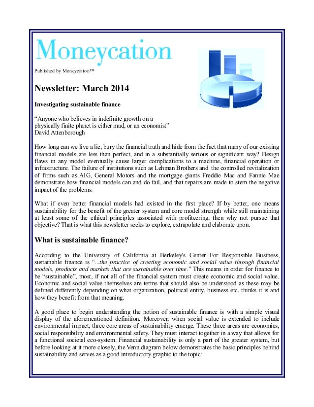 "Published by Moneycation™  Newsletter: March 2014  Investigating sustainable finance  ""Anyone who believes in indefinite g..."