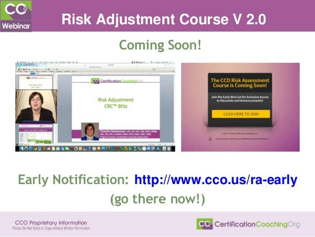 Coming Soon! Risk Adjustment Course V 2.0 Early Notification: http://www.cco.us/ra-early (go there now!)